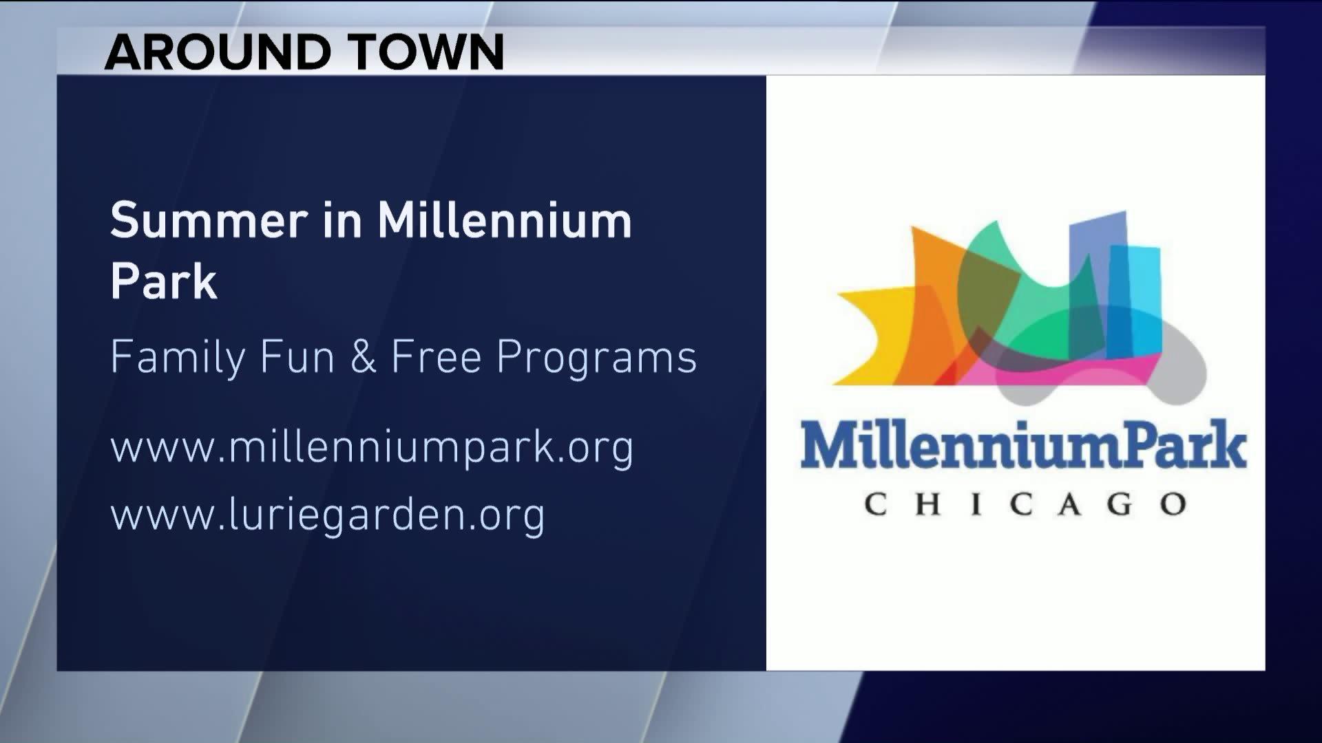 Around Town visits 'Summer in Millennium Park'